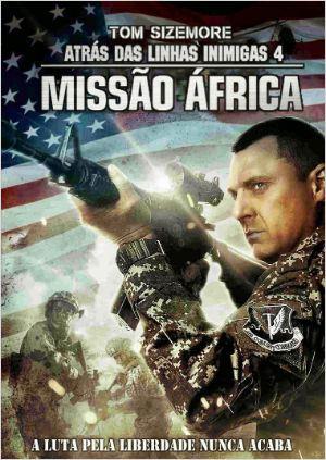 Atrás das Linhas Inimigas 4: Missão África  (2014)