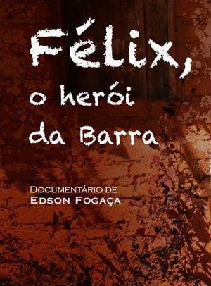 Félix, o Herói da Barra (2015)