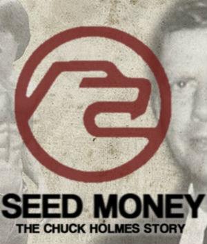 Seed Money: A História de Chuck Holmes (2015)