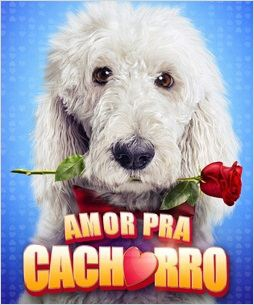 Amor Pra Cachorro  (2014)
