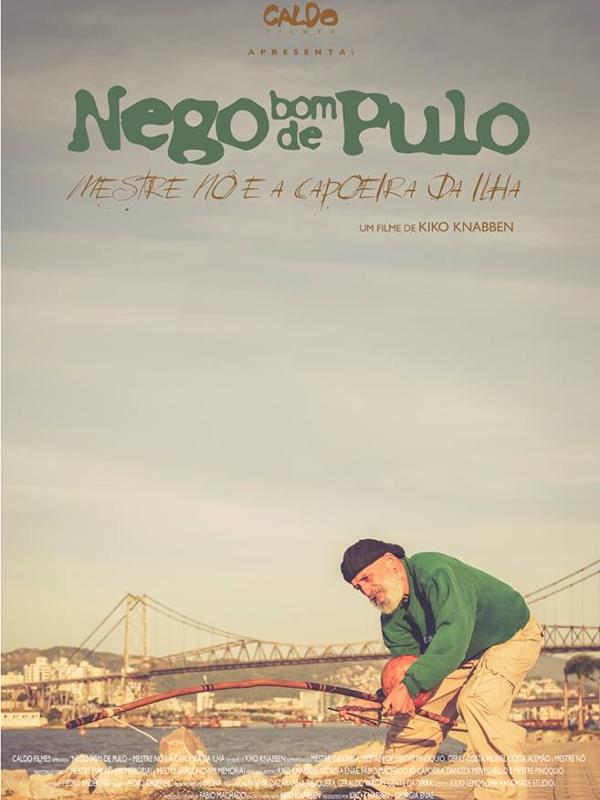 Nego Bom de Pulo - Mestre Nô e a Capoeira da Ilha  (2014)