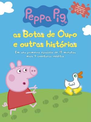 Peppa Pig - As Botas de Ouro e Outras Histórias (2015)