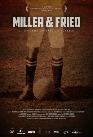 Miller & Fried – As Origens do País do Futebol (2016)
