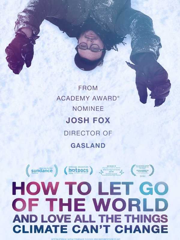 How To Let Go Of The World (And Love All The Things Climate Can't Change) (2016)