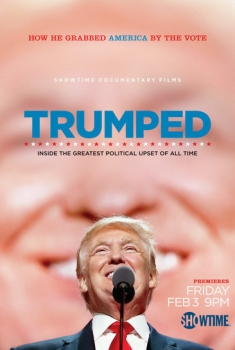 Trumped: Inside the Greatest Political Upset ​of All Time (2017)