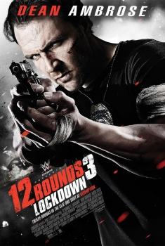 12 Rounds 3: Caçada Mortal (2014)