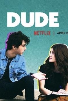 Dude - A Vida é Assim (2018)