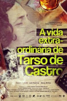 A Vida Extra-ordinária de Tarso de Castro (2016)