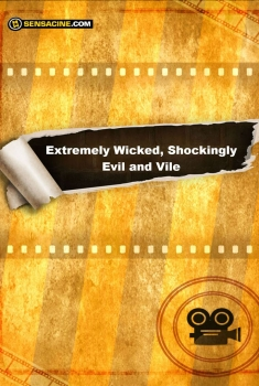 Extremely Wicked, Shockingly Evil And Vile (2018)