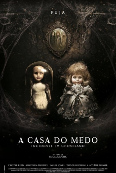 A Casa do Medo - Incidente em Ghostland (2018)